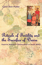 Rituals of fertility and the sacrifice of desire : Nazarite women's performance in South Africa.
