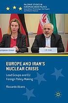 Europe and Iran's nuclear crisis : lead groups and EU foreign policy-making
