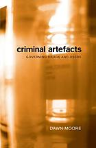 Criminal Artefacts : Governing Drugs and Users.