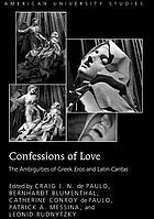 Confessions of love : the ambiguities of Greek Eros and Latin Caritas