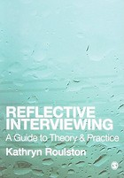 Reflective interviewing : a guide to theory and practice