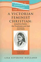 A Victorian feminist Christian : Josephine Butler, the prostitutes and God