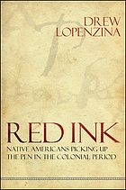 Red Ink: Native Americans Picking Up the Pen in the Colonial Period.