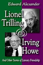 Lionel Trilling & Irving Howe : and other stories of literary friendship