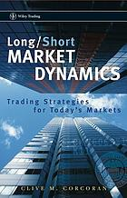 Long/short market dynamics : trading strategies for today's markets