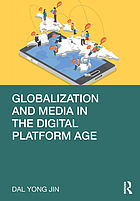 Globalization and Media in the Digital Platform Age