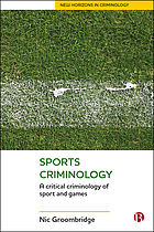 Sports criminology : a critical criminology of sport and games