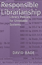 Responsible librarianship : library policies for unreliable systems