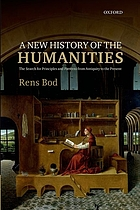 A new history of the humanities : the search for principles and patterns from Antiquity to the present