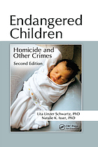 Endangered Children : Homicide and Other Crimes.