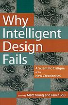 Why intelligent design fails : a scientific critique of the new creationism