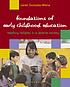 Foundations of early childhood education : teaching... by  Janet Gonzalez-Mena