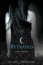 Betrayed : a house of night novel