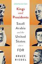 Kings and presidents : Saudi Arabia and the United States since FDR