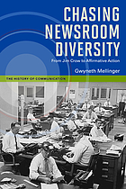 Chasing newsroom diversity : from Jim Crow to affirmative action