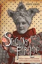 Staging Fairyland : folklore, children's entertainment, and nineteenth-century pantomime