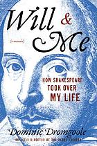 Will and me : how Shakespeare took over my life