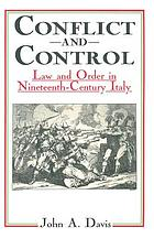 Conflict and control : law and order in nineteenth-century Italy