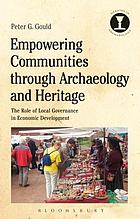 Empowering communities through archaeology and heritage : the role of local governance in economic development
