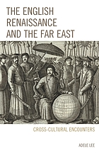 The English renaissance and the Far East : cross-cultural encounters
