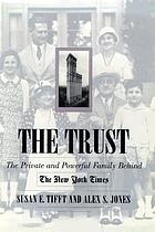 The trust : the private and powerful family behind the New York Times