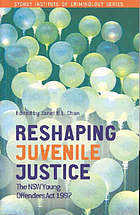 Reshaping juvenile justice : the NSW Young Offenders Act 1997