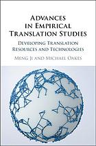 Advances in empirical translation studies : developing translation resources and technologies