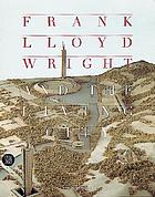 Frank Lloyd Wright and the living city : [catalogue of an exhibition organized by the Vitra Design Museum, 11 june - 11 oct. 1998]