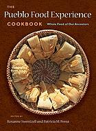 The Pueblo food experience cookbook : whole food of our ancestors