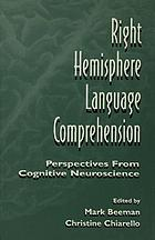 Right hemisphere language comprehension : perspectives from cognitive neuroscience