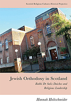 Jewish Orthodoxy in Scotland : Rabbi Dr Salis Daiches and religious leadership