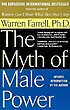 The myth of male power : why men are the disposable... by  Warren Farrell