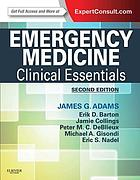 Emergency medicine : clinical essentials