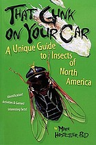 That gunk on your car : a unique guide to insects of North America