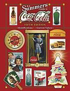 B.J. Summers' guide to Coca-Cola : identifications, current values.
