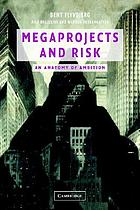 Megaprojects and risk : an anatomy of ambition by Bent Flyvbjerg, Nils Bruzelius and Werner Rothengatter.