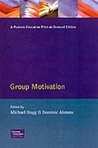 Group motivation : social psychological perspectives