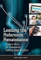 Leading the reference renaissance : today's ideas for tomorrow's cutting-edge services