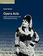 Opera acts : singers and performance in the late nineteenth century
