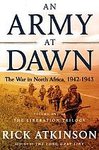 An Army at Dawn : the War in Africa, 1942-1943