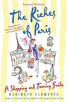 The riches of Paris : a shopping and touring guide