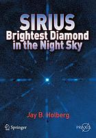 Sirius : brightest diamond in the night sky