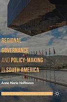 Regional Governance and Policy-Making in South America.