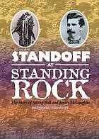 Standoff at Standing Rock : the story of Sitting Bull and James McLaughlin
