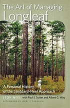Art of Managing Longleaf : a Personal History of the Stoddard-Neel Approach.