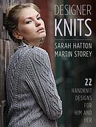 Designer knits : 22 handknit designs for him and her