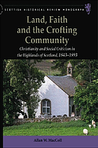 Land, faith and the Crofting community : Christianity and social criticism in the Highlands of Scotland 1843-1893