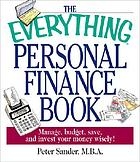 The everything personal finance book : manage, budget, save, and invest your money wisely