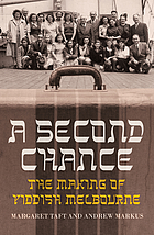 A second chance : the making of Yiddish Melbourne