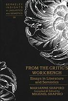 From the critic's workbench : essays in literature and semiotics